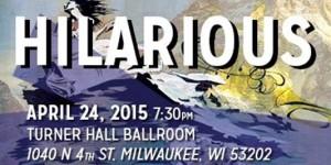 Present Music: Hilarious @ Turner Hall Balroom | Milwaukee | Wisconsin | United States