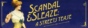 Milwaukee Public Museum: Scandal and Sleaze a Streets Tease @ Milwaukee Public Museum | Sistersville | West Virginia | United States
