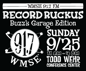 WMSE Record Ruckus - Buzz's Garage Edition @ Todd Wehr CC | Milwaukee | Wisconsin | United States