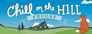 Chill on the Hill - ENCORE!