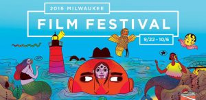 Milwaukee Film Fest 2016 @ Movie Theaters all over Milwaukee