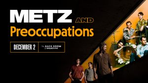 Metz/ Preoccupations @ Back Room of Colectivo