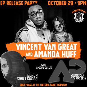Vincent VanGreat & Amanda Huff & the release of 3 MKE EPs @ Best Place